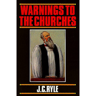Warnings to the Churches by J.C. Ryle (Paperback)