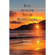 Rays from the Sun of Righteousness by Richard Newton (Paperback)
