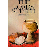 The Lord's Supper by Ernest F. Kevan (Paperback)