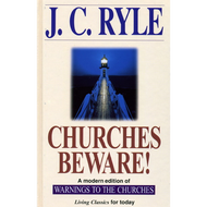 Churches Beware! by J.C. Ryle