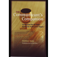 The Communicant's Companion by Matthew Henry (Paperback)