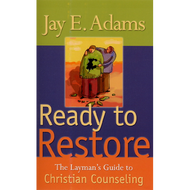 Ready to Restore by Jay E. Adams (Paperback)