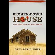 Broken-Down House by Paul David Tripp (Paperback)