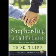 Shepherding a Child's Heart by Tedd Tripp (Paperback)