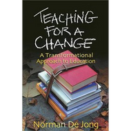 Teaching for a Change by Norman De Jong (Paperback)