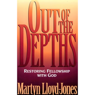 Out of the Depths by D. Martyn Lloyd-Jones (Paperback)