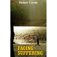 Facing Suffering by Herbert Carson (Paperback)