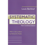 Systematic Theology by Louis Berkhof, New Combined Edition (Hardcover)
