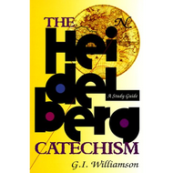 The Heidelberg Catechism, A Study Guide by G.I. Williamson (Paperback)