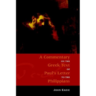 A Commentary on the Greek Text of Paul's Letter to the Philippians by John Eadie (Paperback)