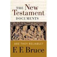 The New Testament Documents by F.F. Bruce (Paperback)
