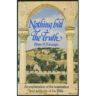 Nothing But the Truth by Brian H. Edwards (Paperback)