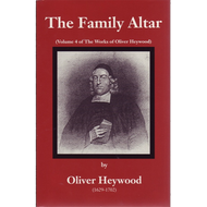 The Family Altar by Oliver Heywood (Hardcover)