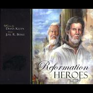 Reformation Heroes by Diana Kleyn & Joel R. Beeke (Hardcover)