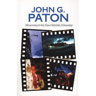 John G. Paton: Missionary to the New Hebrides by John G. Paton (Hardcover)