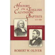 History of the English Calvinistic Baptists by Robert W. Oliver (Hardcover)