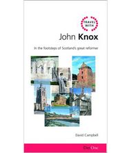 Travel with John Knox by David Campbell (Paperback)