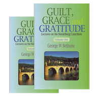 Guilt, Grace, and Gratitude, 2 volume set by George W. Bethune (Hardcover)