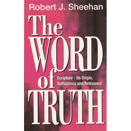 The Word of Truth by Robert J. Sheehan (Paperback)