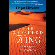 The Shepherd King by Roger Ellsworth (Paperback)