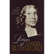 Letters of Samuel Rutherford by Samuel Rutherford (Hardcover)