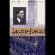 Lloyd-Jones: Messenger of Grace by lain H. Murray (Hardcover)