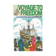 Voyage to Freedom by David Gay (Paperback)
