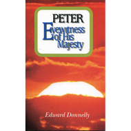 Peter: Eyewitness of His Majesty by Edward Donnelly (Paperback)