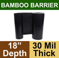 "Bamboo Barrier - Rhizome Barrier - 18"" x 100' Roll - 30 mil Thickness"