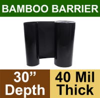 "Bamboo Barrier - Rhizome Barrier - 30"" x 100' Roll - 40 mil Thickness"