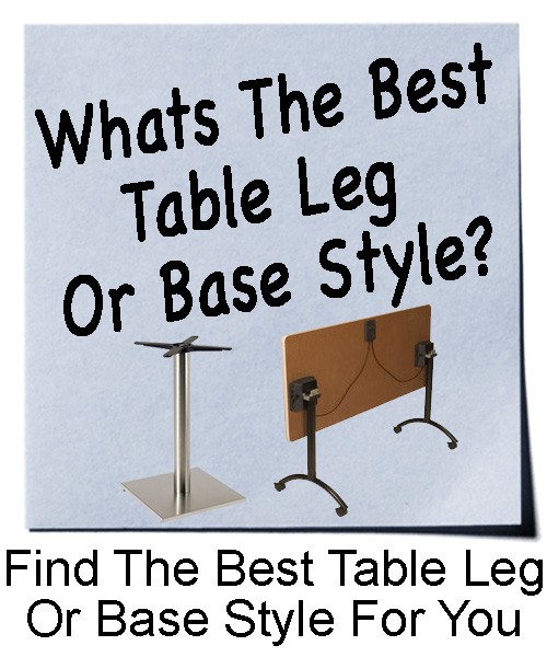Find The Best Table Leg Or Base Style For You