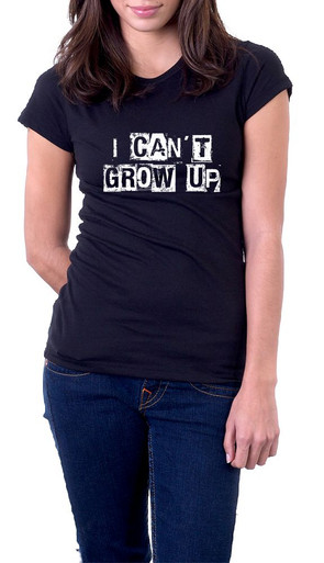 I can't grow up 2 T-Shirt