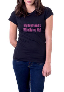 My Boyfriends Wife Hates Me v1 T-Shirt