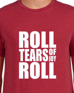 Roll Tears of Joy Roll shirt