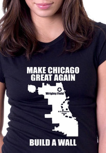 Make Chicago Great Again Build a Wall Shirt