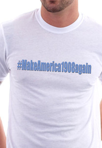 #MakeAmerica1908again T-Shirt