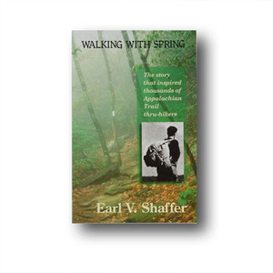 Earl Shaffer, a quiet Pennsylvanian, became a hiking legend and the first  A.T. thru-hiker.