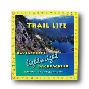 Trail Life: Ray Jardine's Lightweight Backpacking