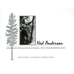 Ned Anderson: Connecticut's Appalachian Trailblazer, Small-Town Renaissance Man