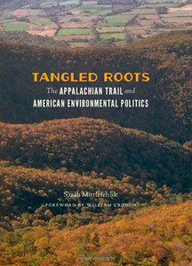 Tangled Roots: The Appalachian Trail and American Environmental Politics