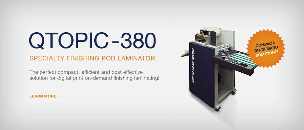 Qtopic 380 Specialty Finishing Pod Laminator
