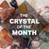 The Crystal of the Month Club + FREE SHIPPING!