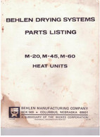 Behlen Wickes drying system Parts list M20 M45 M60 Heat units USED
