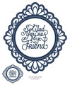 Sue Wilson - Expressions Ornate Oval - My Friend Die CED5420 - Pre-Order 15% Off