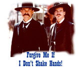Tombstone Forgive Me If I Don't Shake Hands, Doc Holliday