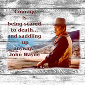 John Wayne Courage Old Wooden Sign 11 x 11 x 1