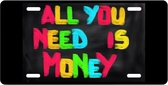 All I Need Is Money Motivational License Plate