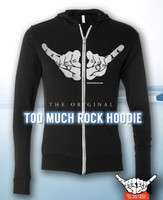 The Original Too Much Rock Hoodie
