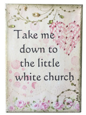 Take me down to the little white church.