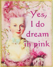 Yes, I do dream in pink